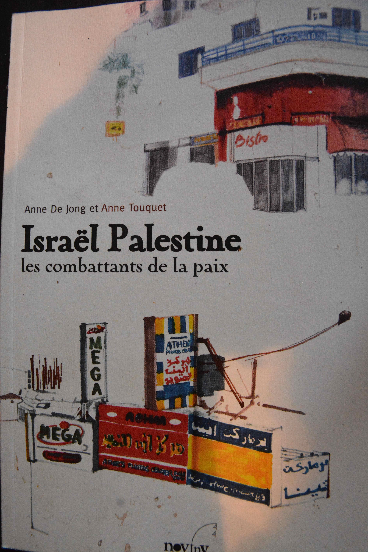 ISRAEL PALESTINE LES COMBATTANTS DE LA PAIX